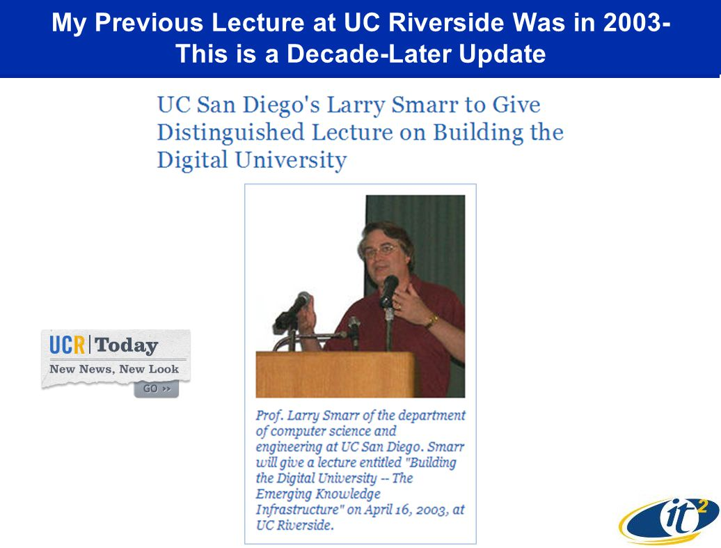 My Previous Lecture at UC Riverside Was in 2003- This is a Decade-Later Update