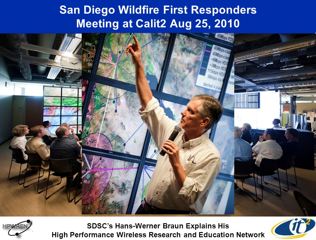 San Diego Wildfire First Responders Meeting at Calit2 Aug 25, 2010