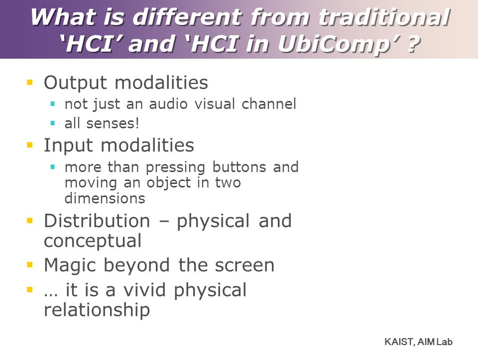 What is different from traditional 'HCI' and 'HCI in UbiComp'