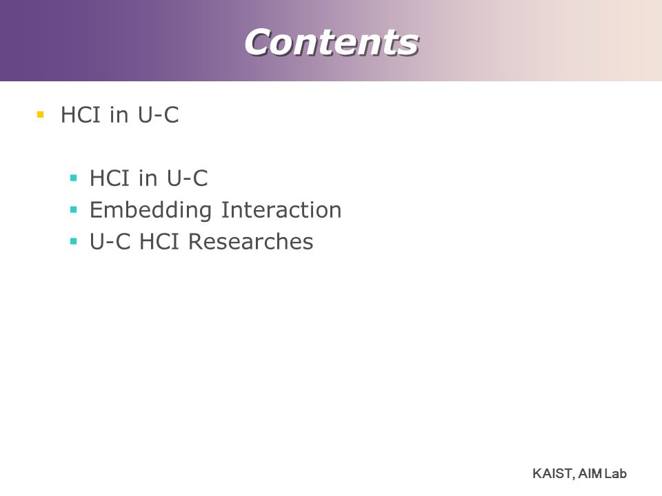 Contents HCI in U-C Embedding Interaction U-C HCI Researches
