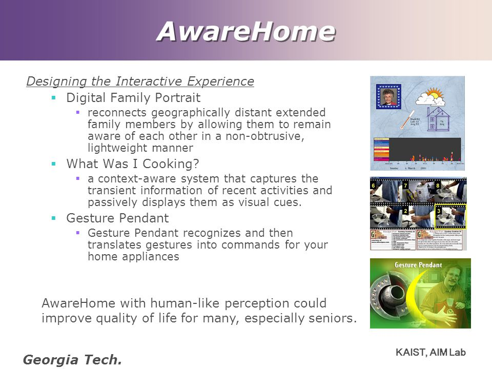 AwareHome Georgia Tech. Designing the Interactive Experience