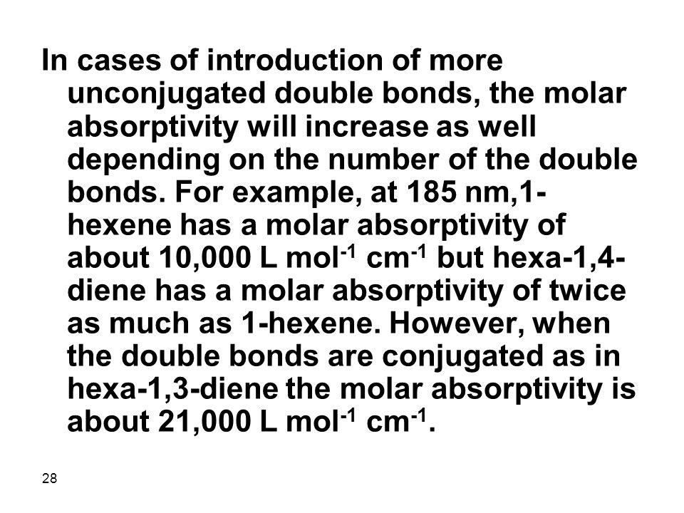 In cases of introduction of more unconjugated double bonds, the molar absorptivity will increase as well depending on the number of the double bonds.