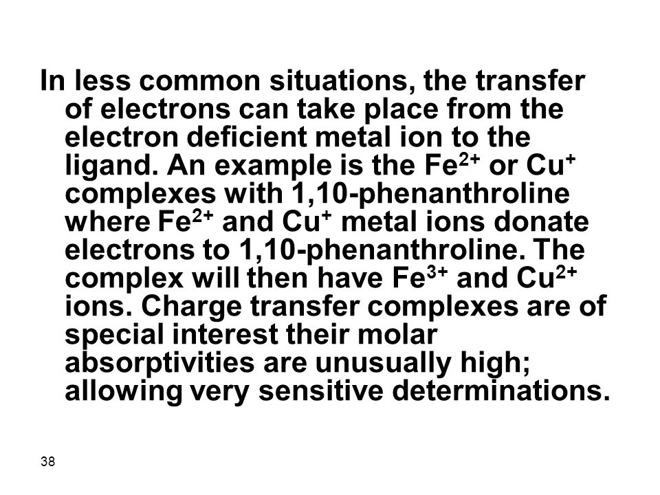 In less common situations, the transfer of electrons can take place from the electron deficient metal ion to the ligand.
