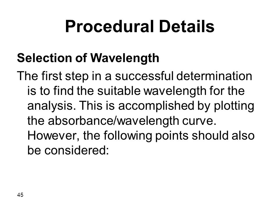 Procedural Details Selection of Wavelength