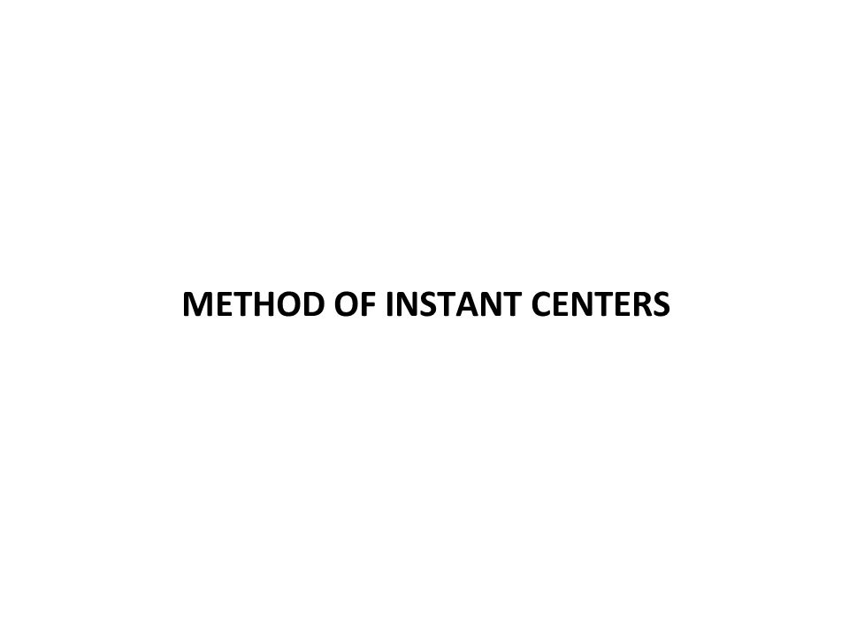 METHOD OF INSTANT CENTERS