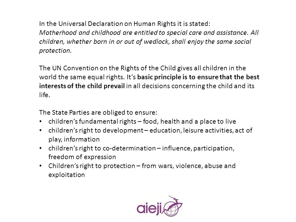 In the Universal Declaration on Human Rights it is stated: