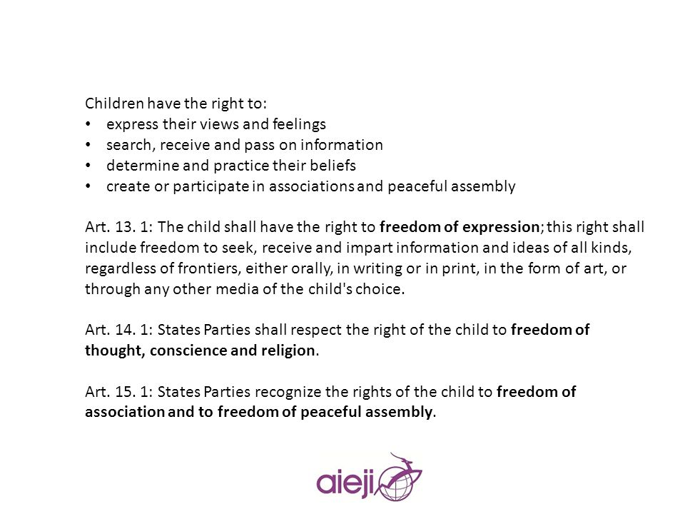 Children have the right to: