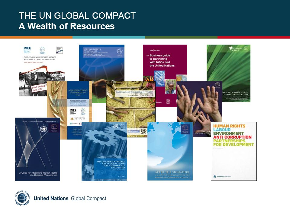 THE UN GLOBAL COMPACT A Wealth of Resources