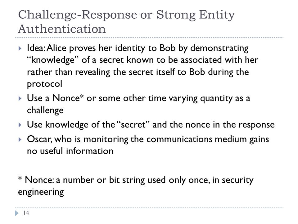 Challenge-Response or Strong Entity Authentication