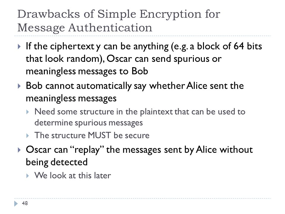 Drawbacks of Simple Encryption for Message Authentication
