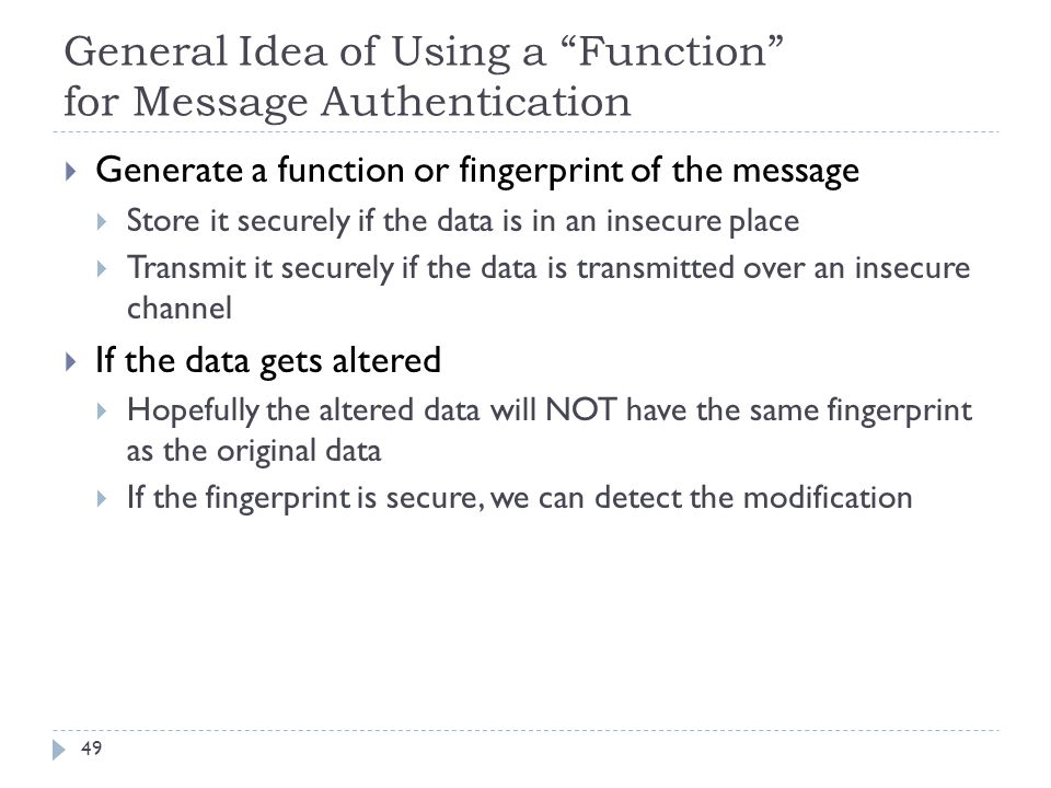 General Idea of Using a Function for Message Authentication