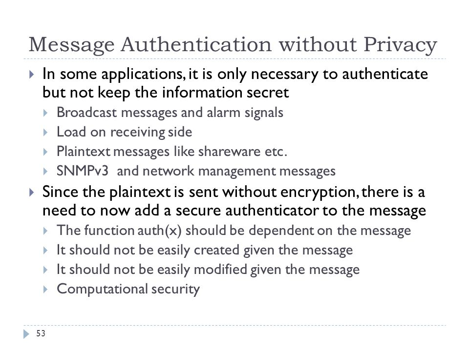 Message Authentication without Privacy