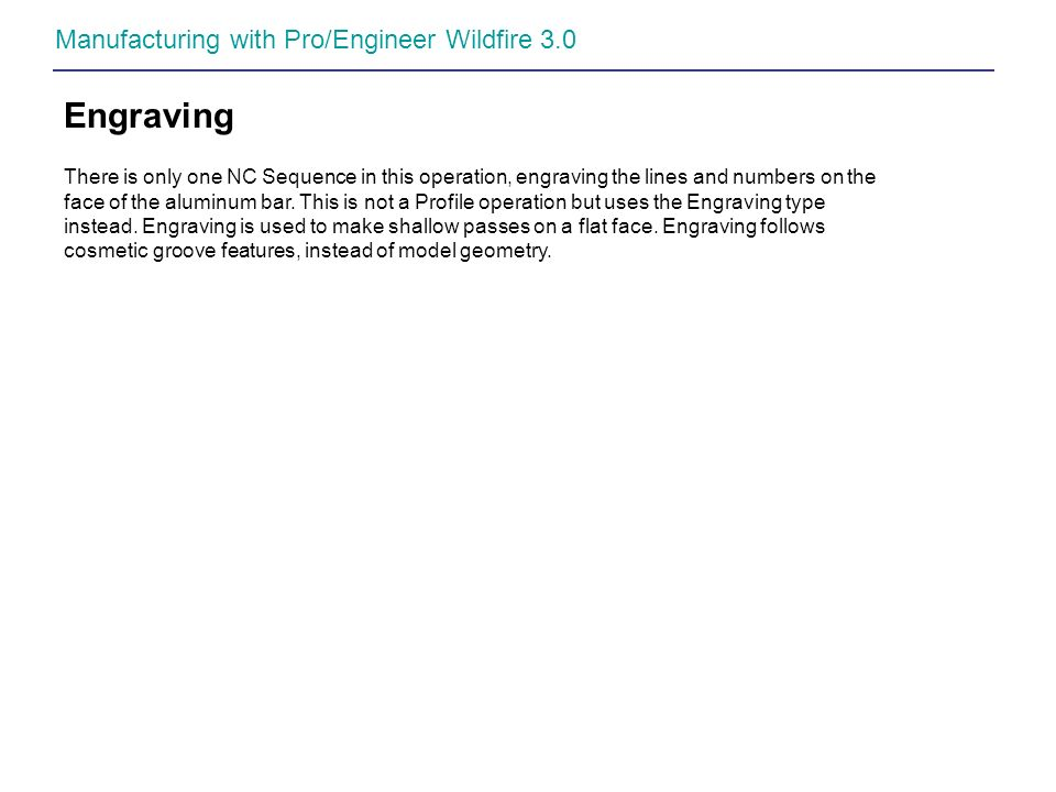 Engraving Manufacturing with Pro/Engineer Wildfire 3.0