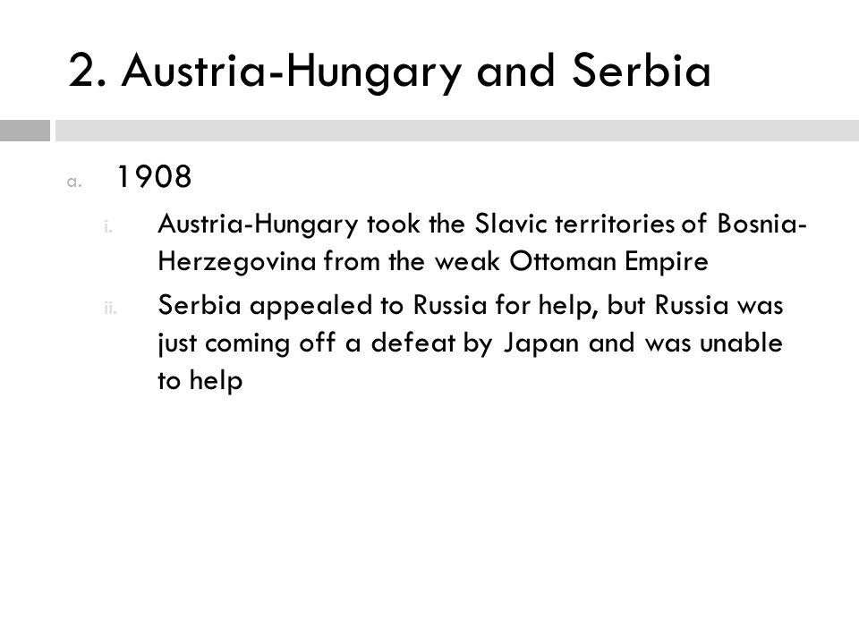 2. Austria-Hungary and Serbia