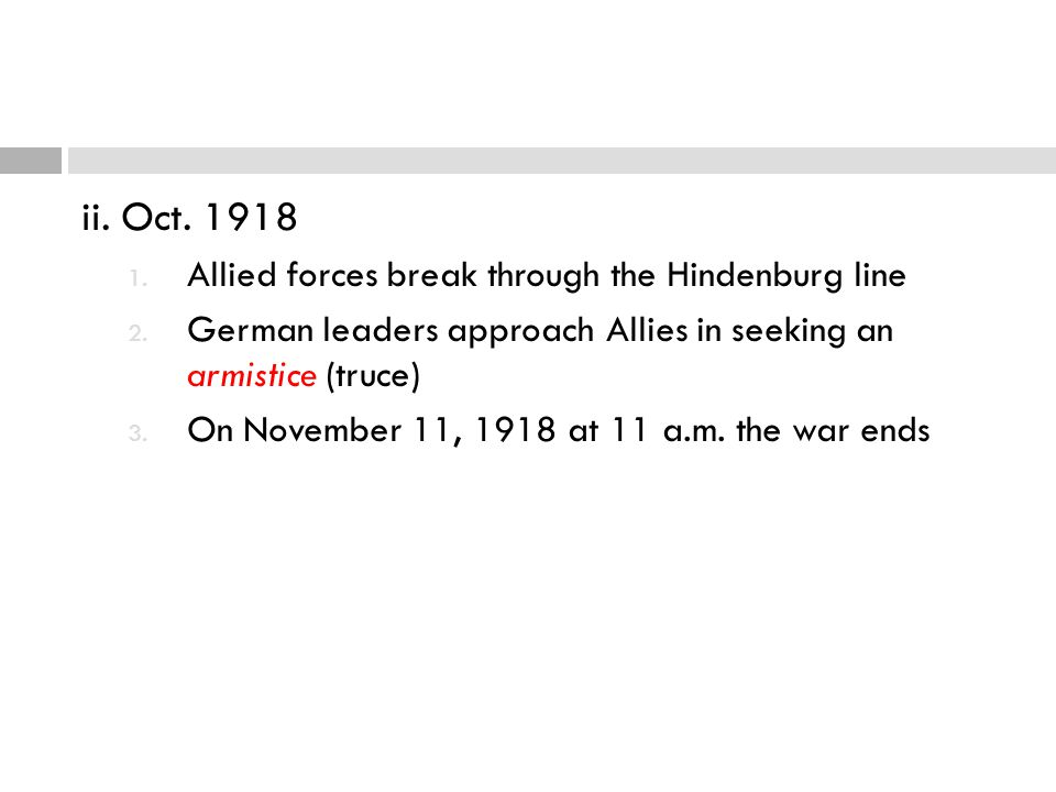 ii. Oct. 1918 Allied forces break through the Hindenburg line