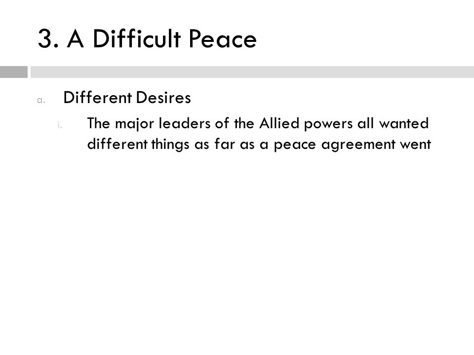 3. A Difficult Peace Different Desires