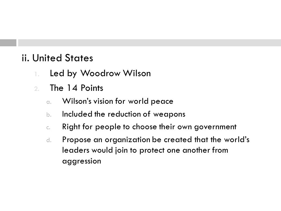 ii. United States Led by Woodrow Wilson The 14 Points
