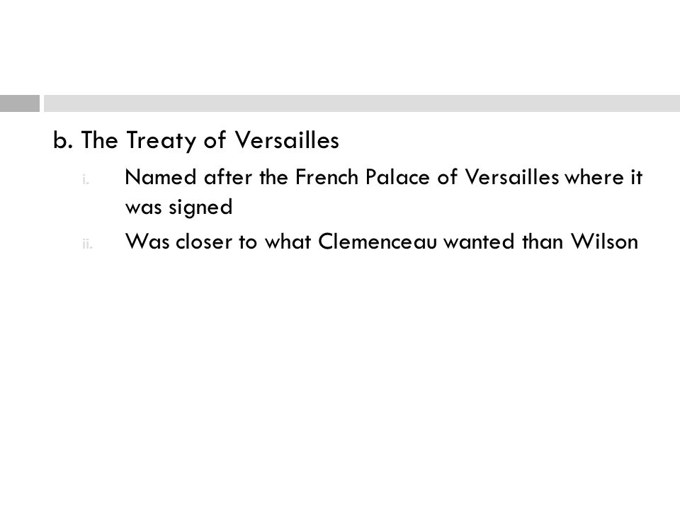 b. The Treaty of Versailles