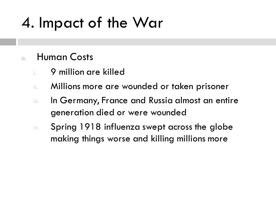 4. Impact of the War Human Costs 9 million are killed