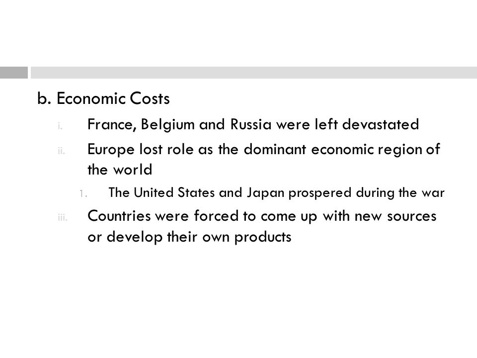 b. Economic Costs France, Belgium and Russia were left devastated