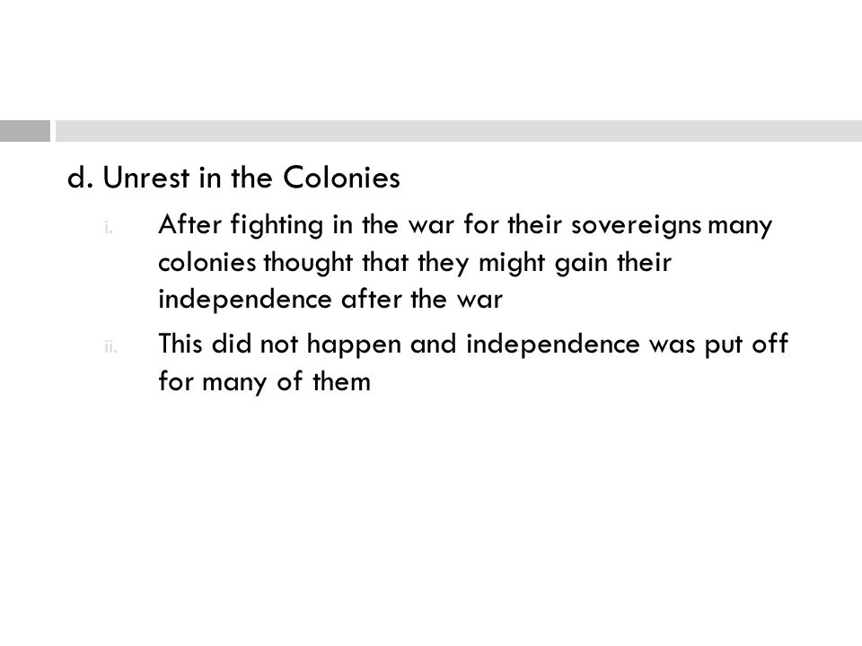 d. Unrest in the Colonies