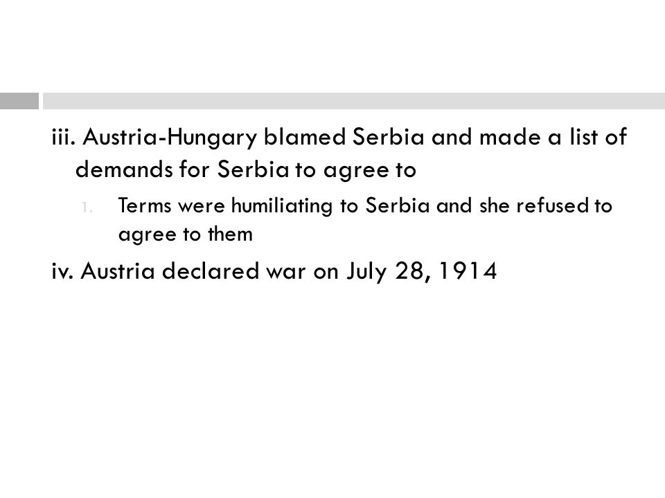 iv. Austria declared war on July 28, 1914