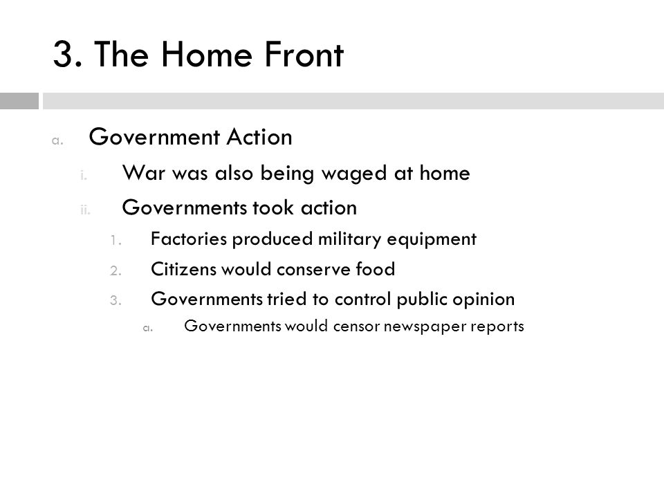 3. The Home Front Government Action War was also being waged at home