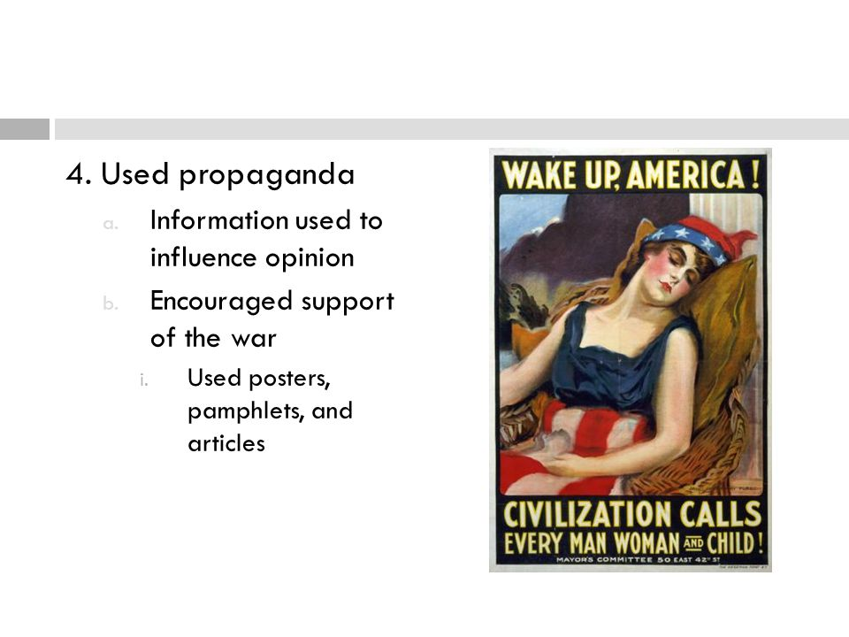 4. Used propaganda Information used to influence opinion