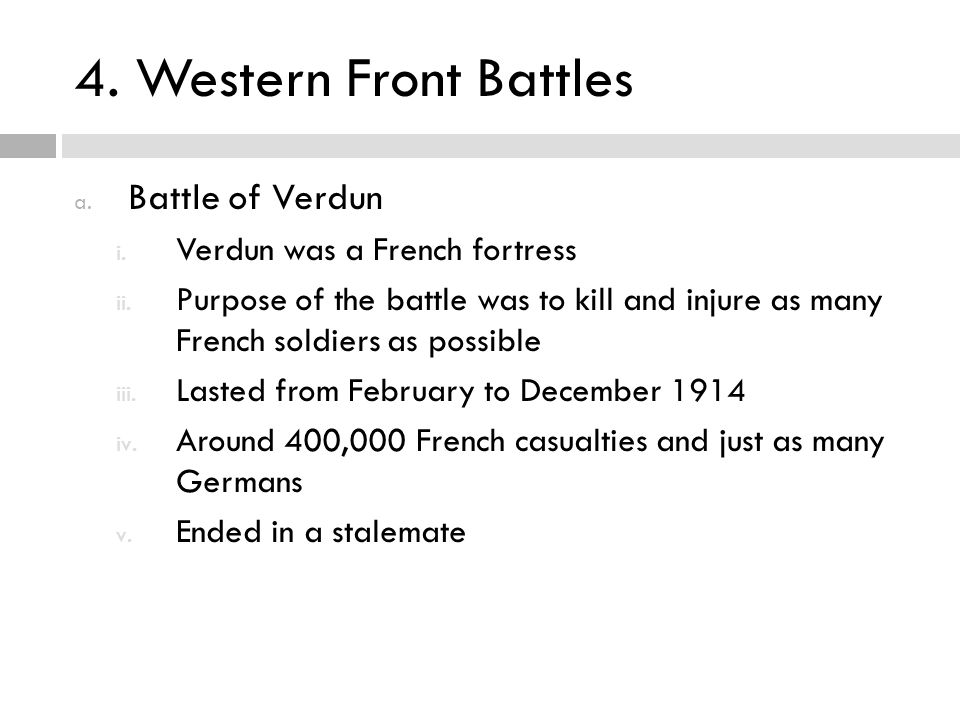 4. Western Front Battles Battle of Verdun Verdun was a French fortress