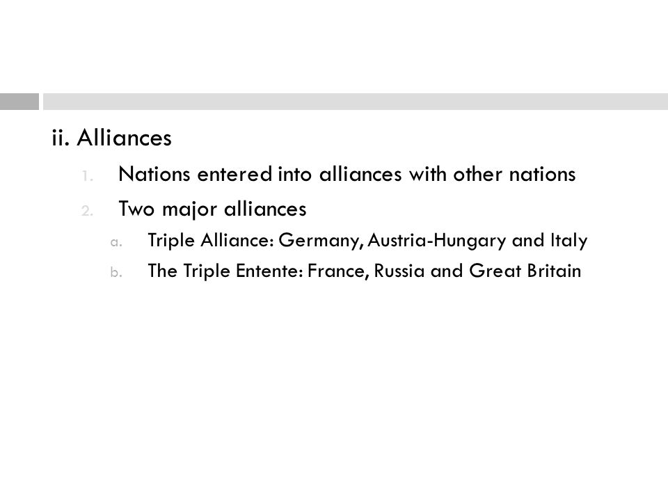 ii. Alliances Nations entered into alliances with other nations
