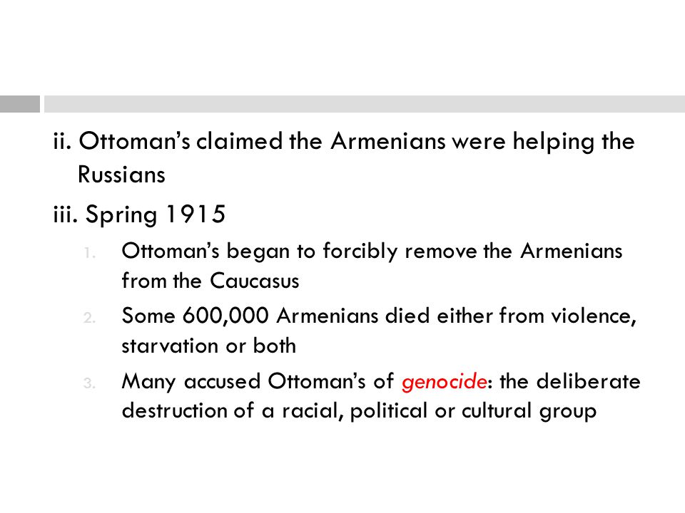 ii. Ottoman's claimed the Armenians were helping the Russians