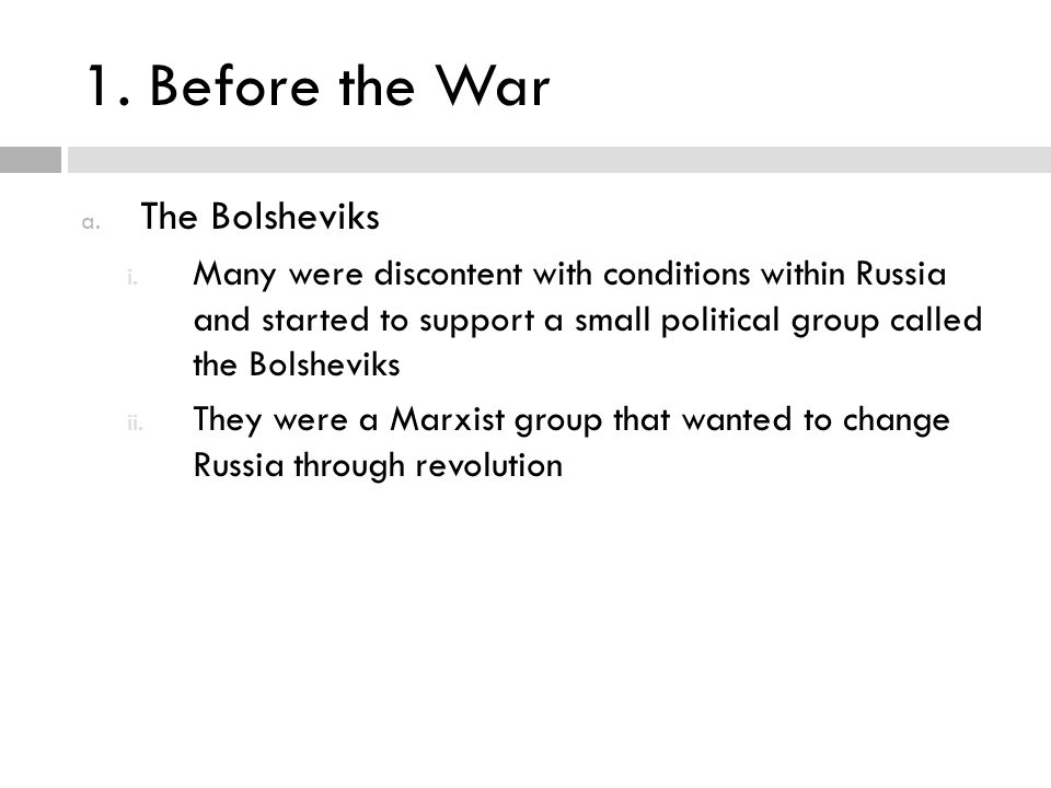 1. Before the War The Bolsheviks