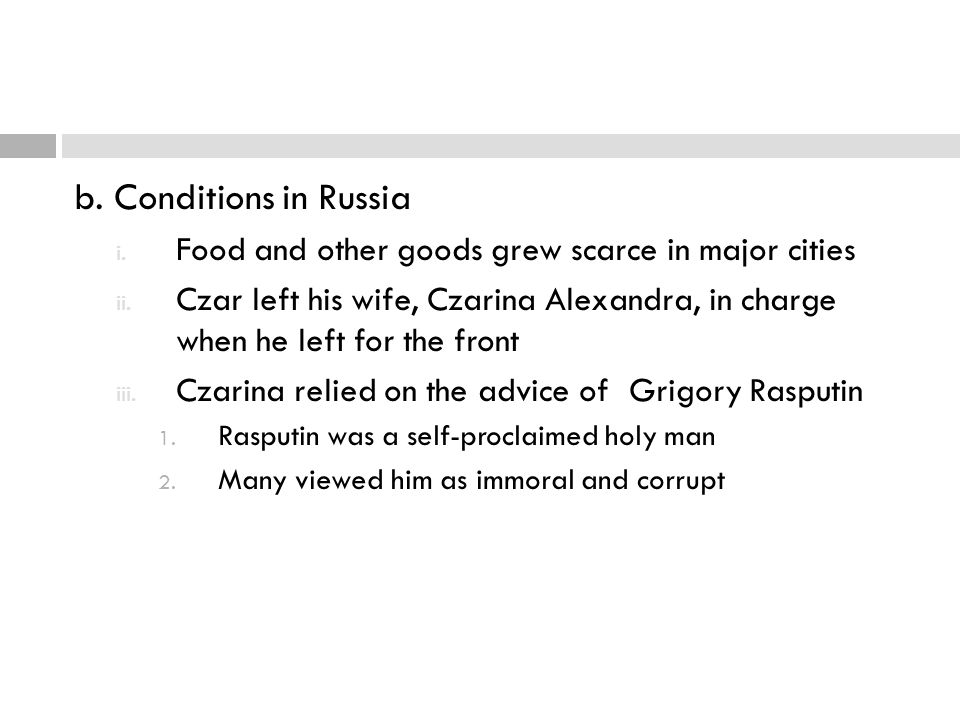 b. Conditions in Russia Food and other goods grew scarce in major cities.