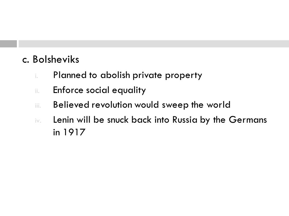c. Bolsheviks Planned to abolish private property