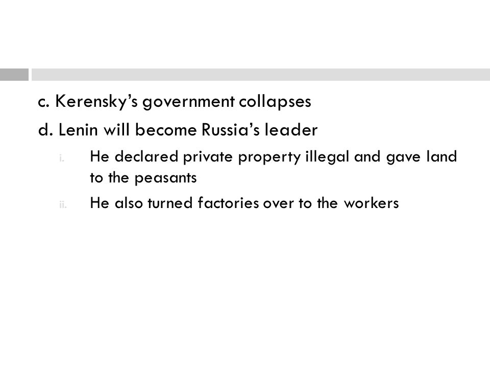 c. Kerensky's government collapses