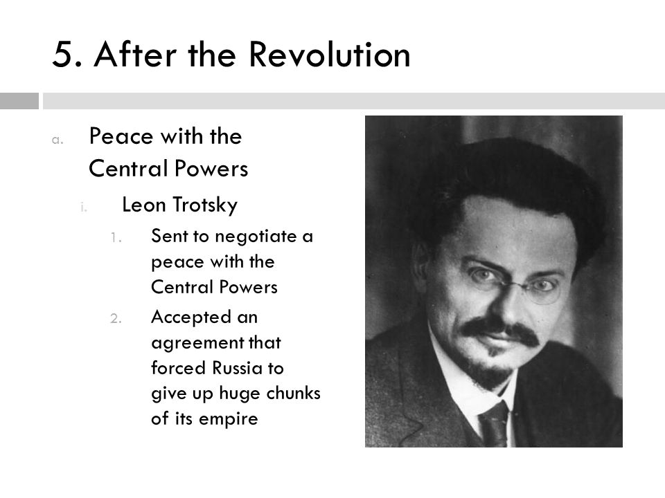 5. After the Revolution Peace with the Central Powers Leon Trotsky