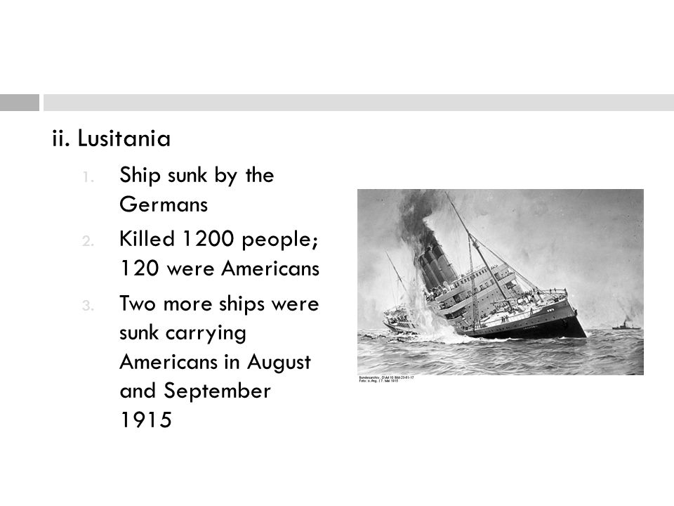 ii. Lusitania Ship sunk by the Germans