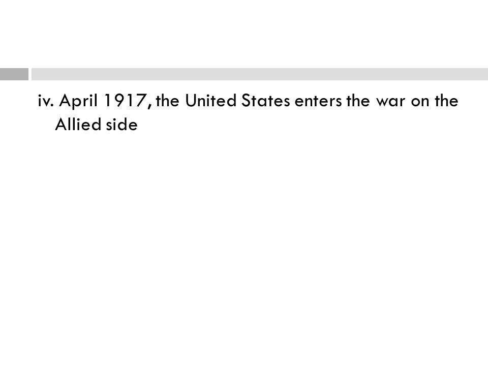 iv. April 1917, the United States enters the war on the Allied side