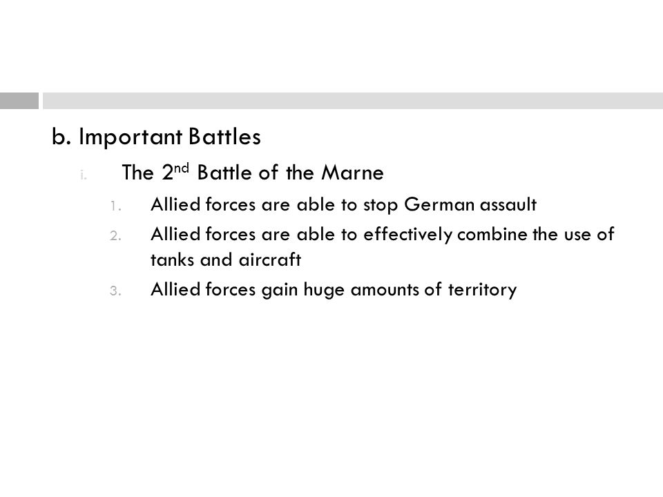 b. Important Battles The 2nd Battle of the Marne