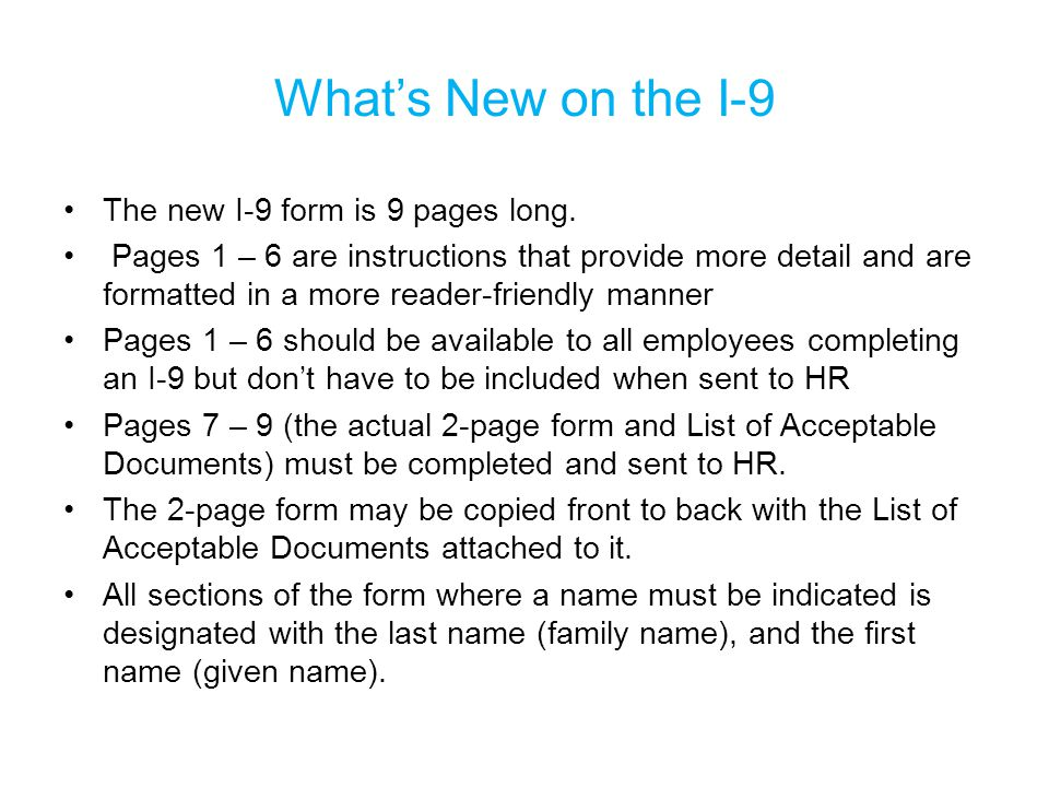 What's New on the I-9 The new I-9 form is 9 pages long.