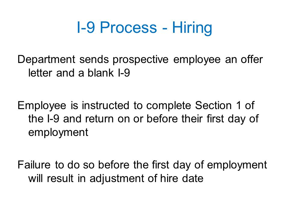 I-9 Process - Hiring Department sends prospective employee an offer letter and a blank I-9.