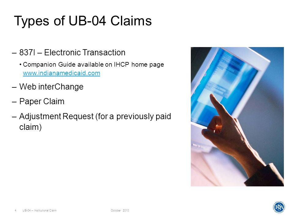 Types of UB-04 Claims 837I – Electronic Transaction Web interChange