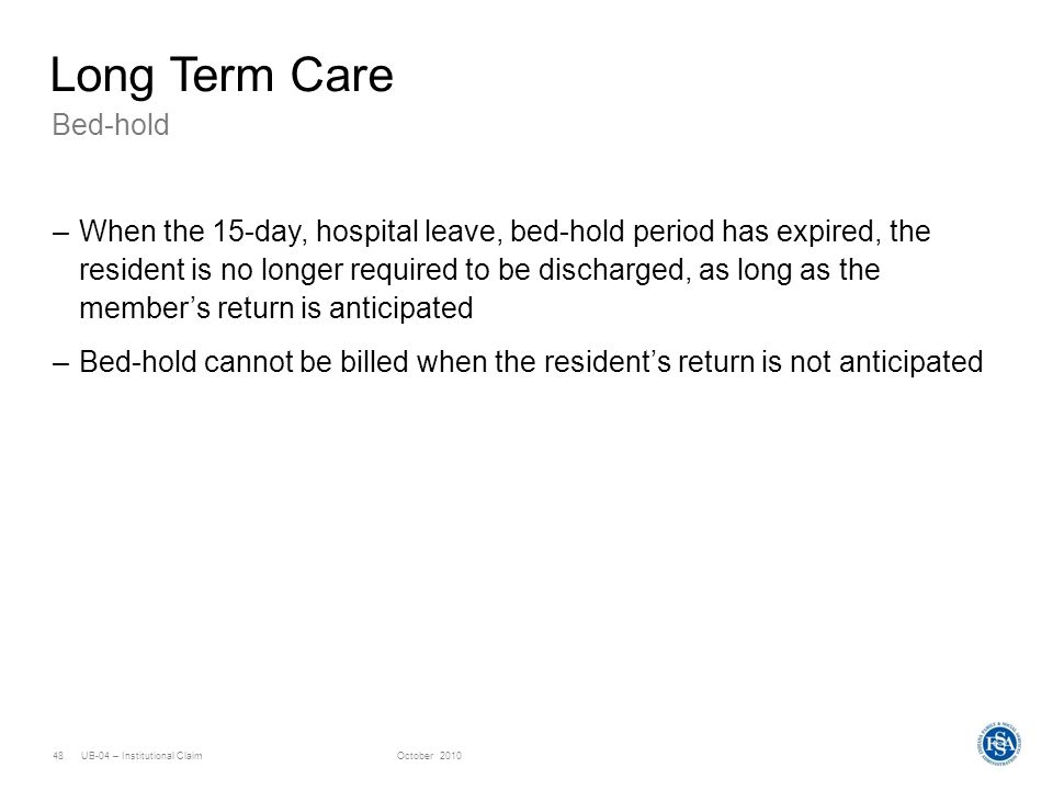 Long Term Care Bed-hold