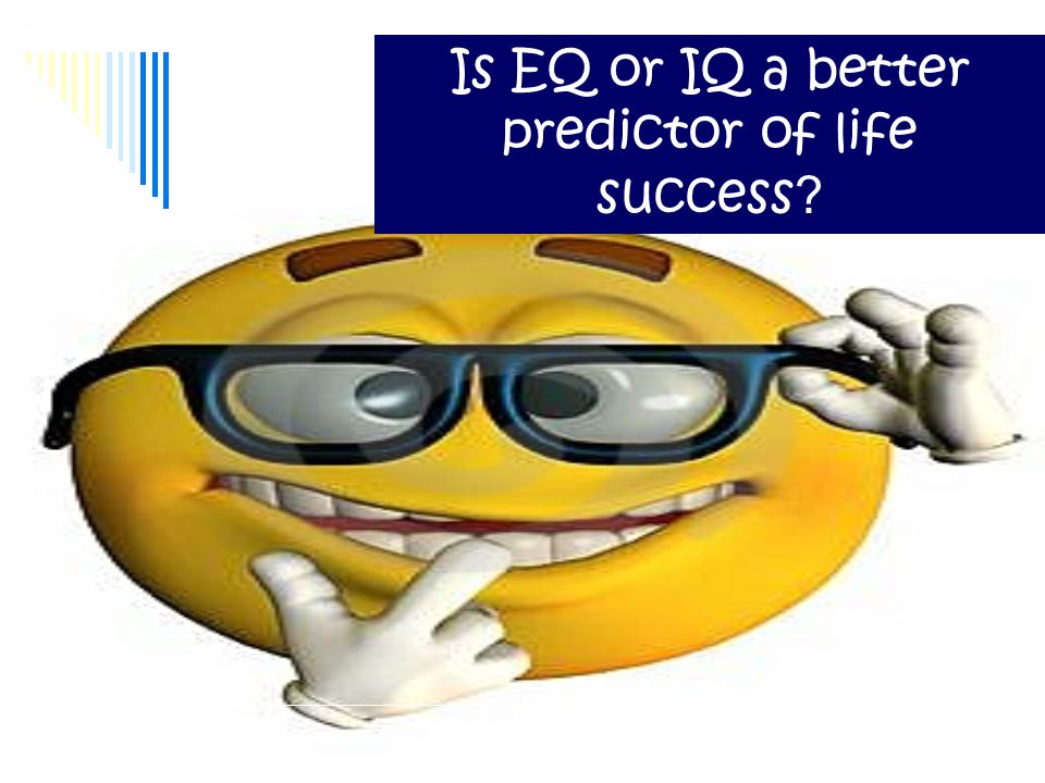 Is EQ or IQ a better predictor of life success