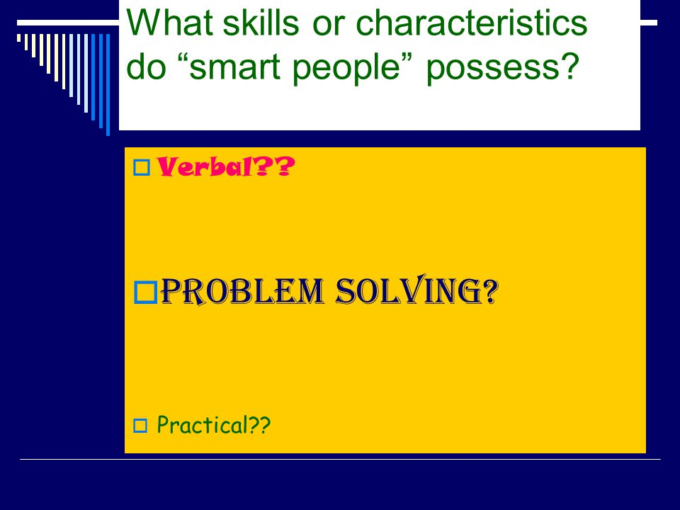 What skills or characteristics do smart people possess
