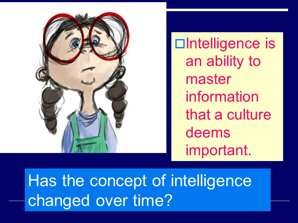Has the concept of intelligence changed over time