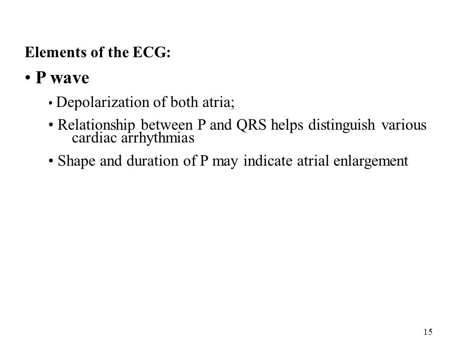P wave Elements of the ECG: