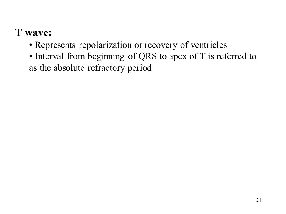 T wave: Represents repolarization or recovery of ventricles