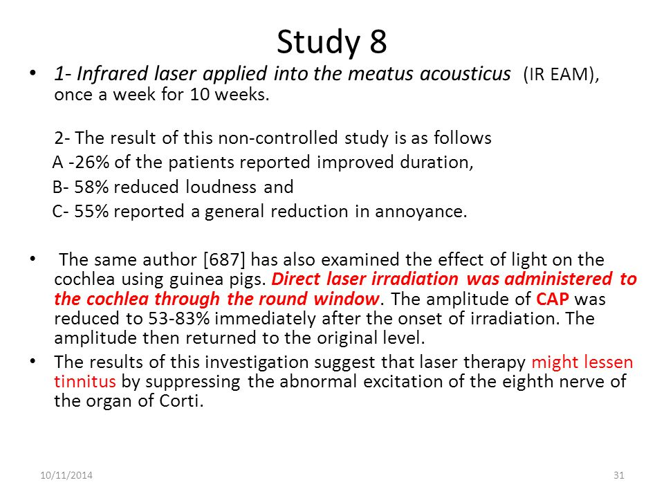 Study 8 1- Infrared laser applied into the meatus acousticus (IR EAM), once a week for 10 weeks.