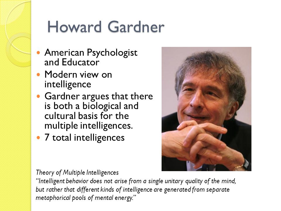 Howard Gardner American Psychologist and Educator